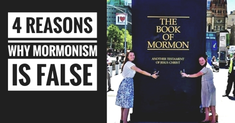 4 Reasons Why Mormonism is False! Mormons Need To KnowThis