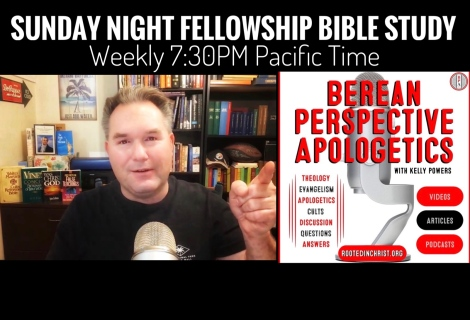 Berean Perspective Fellowship Bible Study & Discipleship Sunday Nights